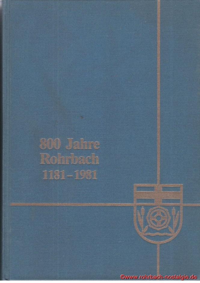 Aus Anlass des 800 - jährigen Bestehens von Rohrbach erstellte ein Festausschuß, unter dem Vorsitz des damaligen Ortsvorstehers und heutigen Vorsitzenden der Rohrbacher Heimatfreunde Kurt Wachall, ein Heimatbuch von ca. 800 Seiten